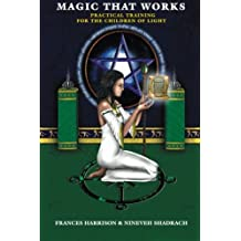 Magic That Works: Practical Training for the Children of Light