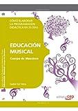 Cuerpo de Maestros. Educación Musical. Cómo elaborar la Programación Didáctica en 25 días