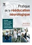 Pratique de la rééducation neurologique
