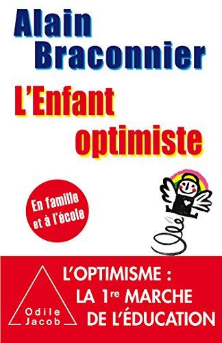 L'Enfant optimiste: En famille et à l'école