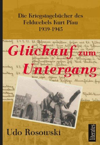 glckauf-zum-untergang-die-kriegstagebcher-des-feldwebels-kurt-pfau-1939-1945