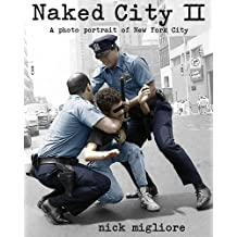 Naked City II: A photo portrait of New York City (English Edition)