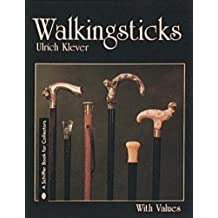 Walkingsticks Accessory, Tool, and Symbol (Schiffer Book for Hobbyists) by Ulrich Klever (2007-07-01)