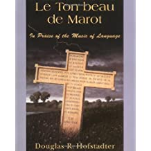 Le Ton Beau De Marot: In Praise Of The Music Of Language