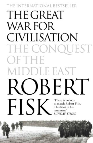 The Great War for Civilisation: The Conquest of the Middle East (English Edition) por Robert Fisk