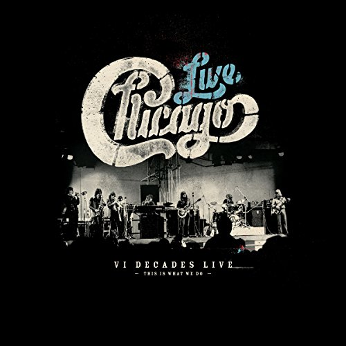 Chicago: VI Decades Live (This...