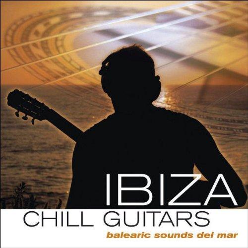 Ibiza Chill Guitars (Balearic ...