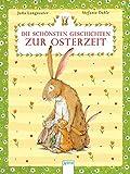 Die schönsten Geschichten zur Osterzeit - Jutta Langreuter