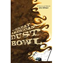 [(The Great American Dust Bowl * * )] [Author: Don Brown] [Dec-2013]