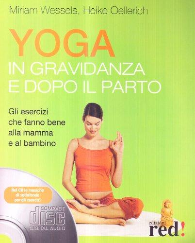 Yoga in gravidanza e dopo il parto. Con CD Audio
