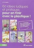"""Afficher """"60 idées ludiques et pratiques pour en finir avec le plastique !"""""""