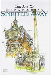 Amazon.fr - ART OF SPIRITED AWAY HC - Hayao Miyazaki - Livres