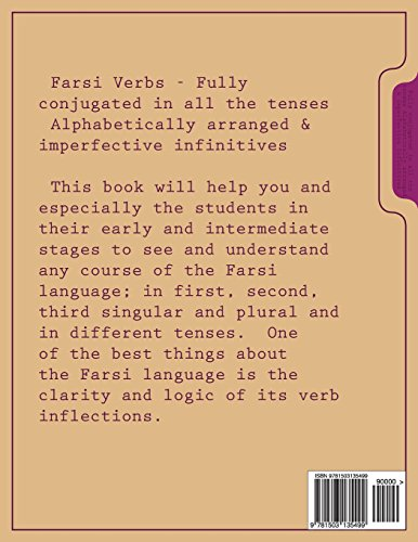 Farsi Verbs: Fully conjugated in all the tenses Alphabetically arranged & imperfective infinitives