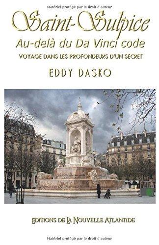 L'Eglise Saint-Sulpice au del?? du Da Vinci Code: Voyage dans les profondeurs d'un secret by Jacques Grimault (2016-03-20)