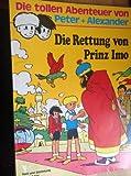 Peter + Alexander 12 - Die Rettung von Prinz Imo (Comic)