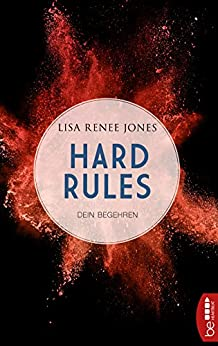 Hard Rules - Dein Begehren (Dirty Money 2) von [Jones, Lisa Renee]