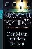 Der Mann auf dem Balkon: Ein Kommissar-Beck-Roman (Martin Beck ermittelt, Band 3) - Maj Sjöwall