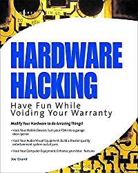 [(Hardware Hacking : Have Fun While Voiding Your Warranty)] [By (author) Joe Grand ] published on (March, 2004)