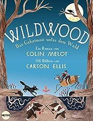 Wildwood - Das Geheimnis unter dem Wald: Roman (Die Wildwood-Chroniken, Band 2)