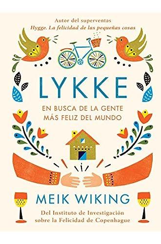 Descargar gratis Lykke: En busca de la gente más feliz del mundo de Meik Wiking