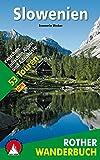 Slowenien: 53 Touren zwischen Julischen Alpen und Adriaküste. Mit GPS-Daten (Rother Wanderbuch) - Evamaria Wecker