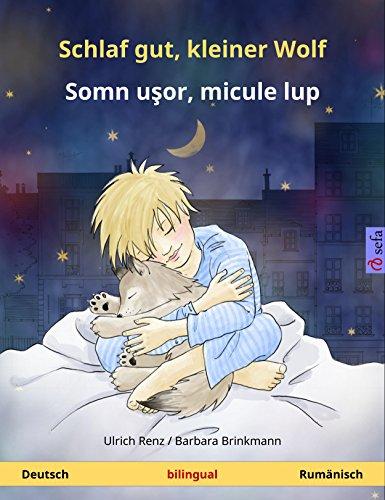 Schlaf gut, kleiner Wolf – Somn uşor, micule lup (Deutsch – Rumänisch). Zweisprachiges Kinderbuch, ab 2-4 Jahren, mit mp3 Hörbuch zum Herunterladen (Sefa Bilinguale Bilderbücher)