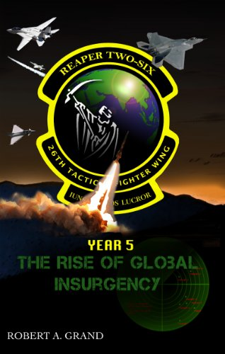 Reaper Two-Six  Year 5: The Rise of Global Insurgency (English Edition)