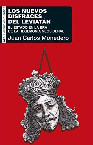 LOS NUEVOS DISFRACES DEL LEVIATÁN. El Estado en la era de la hegemonía neoliberal (Pensamiento Crítico nº 62)
