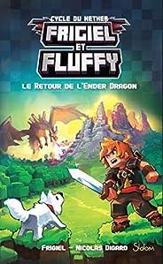 Frigiel et Fluffy (T1) : Le Retour de l'Ender Dragon - Lecture roman jeunesse aventures Minecraft - Dès 8