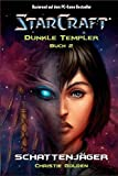 Starcraft: Dunkle Templer, Bd. 2: Schattenjäger - Christie Golden