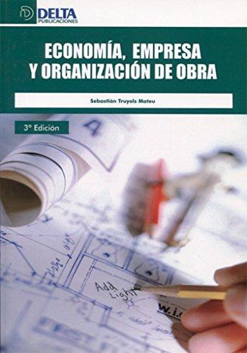 Economía, empresa y organización de obra por Sebastian Truyols Mateu