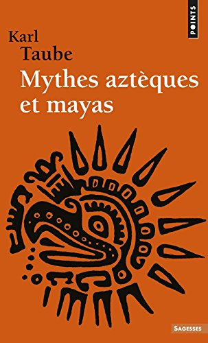 Mythes aztques et mayas