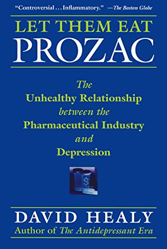 let-them-eat-prozac-the-unhealthy-relationship-between-the-pharmaceutical-industry-and-depression-me