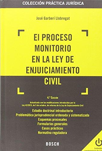 Proceso Monitorio En La Ley De Enjuiciamiento Civil,El (4ª Ed.) (Práctica jurídica) por José Garberí Llobregat