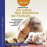 Au cœur des émotions de l'enfant - Format Téléchargement Audio - 18,80 €