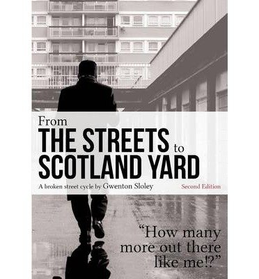 [ FROM THE STREETS TO SCOTLAND YARD ] From the Streets to Scotland Yard By Sloley, Gwenton ( Author ) Mar-2014 [ Paperback ]