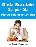 Dieta Scardale Día por Día 14 kilos en 14 dias