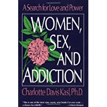 Women, Sex, and Addiction: A Search for Love and Power