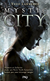 Mystic City - tome 1