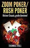Zoom Poker/Rush Poker: Kleiner Einsatz, große Gewinne!