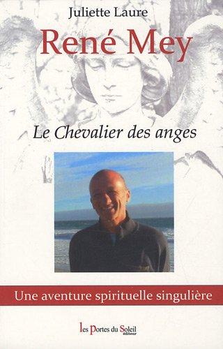 René Mey : Le Chevalier des anges