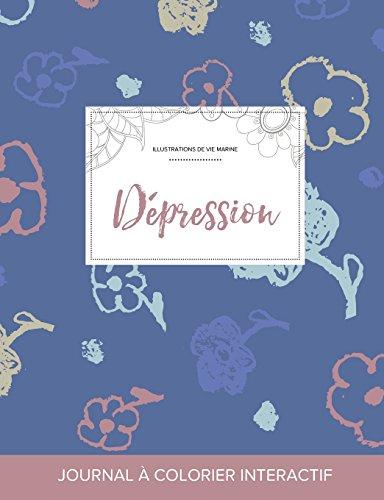 Journal de Coloration Adulte: Depression (Illustrations de Vie Marine, Fleurs Simples) par Courtney Wegner