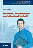 Material-, Produktions- und Absatzwirtschaft. (Lernmaterialien) (Lehrbücher für die berufliche Weiterbildung)