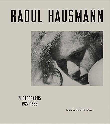 Raoul Hausmann: Photographs 1927-1936 por Cecile Bargues