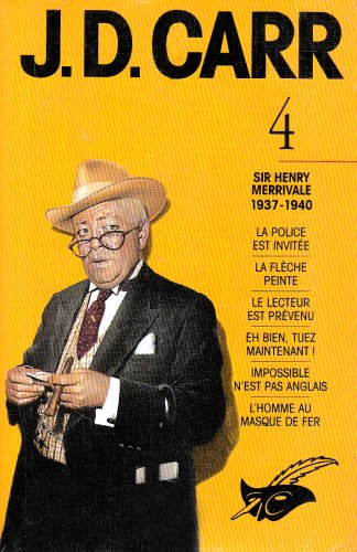J. D. Carr, intégrales tome 4, Sir Henry Merrivale, 1937-1940