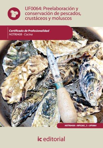 Preelaboración y conservación de pescados, crustáceos y moluscos . hotr0408 - cocina por Emilio Rumbado Martín