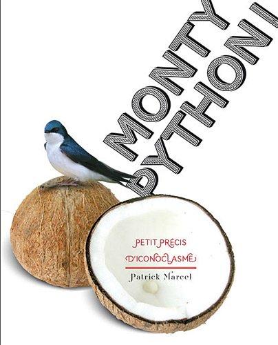 Monty Python ! : Petit précis d'iconoclasme