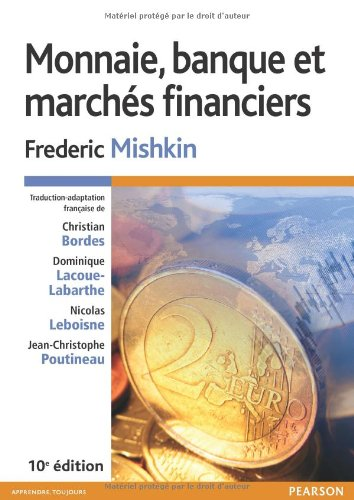 Monnaie, banque et marchés financiers 10e édition par Frederic Mishkin