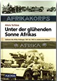 ZEITGESCHICHTE - Unter der glühenden Sonne Afrikas - Soldaten des Afrika-Feldzuges 1941-1943 in unbekannten Bildern - FLECHSIG Verlag (Flechsig - Geschichte/Zeitgeschichte)