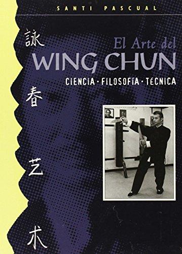 El Arte De Wing Chun por Santiago Pascual